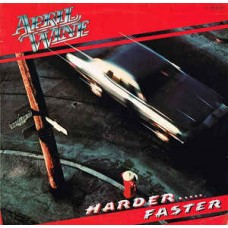 April Wine ‎– Harder.....Faster