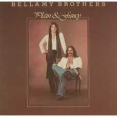 Bellamy Brothers ‎– Plain & Fancy