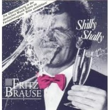 Fritz Brause ‎– Shilly Shally