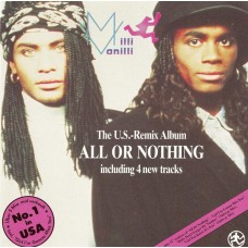 Milli Vanilli ‎– All Or Nothing - The U.S. Remix Album